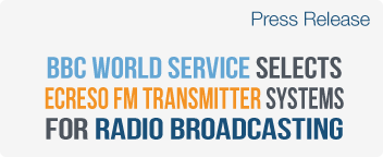 BBC World Service selects ECRESO FM transmitter systems for radio broadcasting