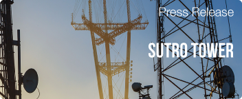 WorldCast Group selected to develop and supply a new RF Control and Monitoring System for Sutro Tower